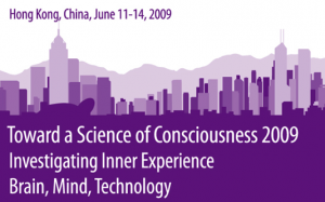 Toward a Science of Consciousness 2009